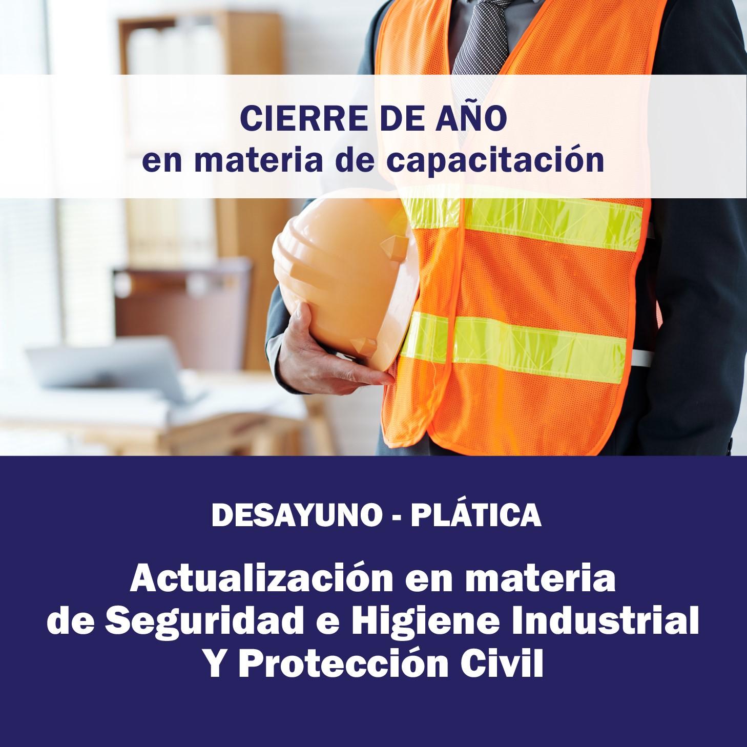 Actualización en materia de Seguridad Industrial e Higiene Industrial y Protección Civil